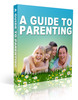 Thumbnail A Guide To Parenting (with PLR)