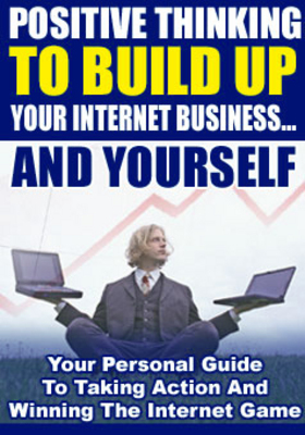 Pay for Positive Thinking To Build Up Your Internet Business And You