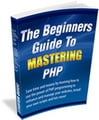 Thumbnail The Beginners Guide to Mastering PHP - Master Resale Rights