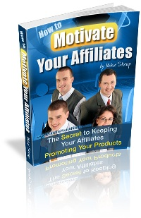 Pay for How to Motivate Your Affiliates