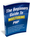 Thumbnail *New*The Beginners Guide To Mastering PHP (PLR)