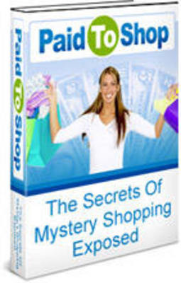 Pay for NEW !! Paid To Shop: The Secrets of Mystery Shopping Exposed