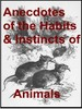 Thumbnail Anecdotes of the habits and instincts of animals