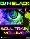 Thumbnail DJ N Black - Soul Train Volume 1 - Watt Mega Mix