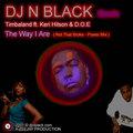 Thumbnail DJ N BLACK Remix - Timbaland ft. Keri Hilson And D.O.E. - The Way I Are - Not So Broke Power Remix