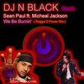 Thumbnail DJ N BLACK Remix - Sean Paul ft. Michael Jackson  - We Be Burnin' - Ragga O Power Remix