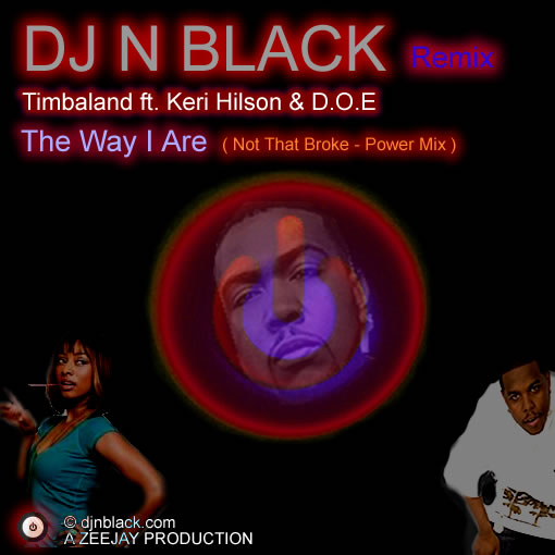 Pay for DJ N BLACK Remix - Timbaland ft. Keri Hilson And D.O.E. - The Way I Are - Not So Broke Power Remix