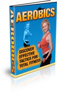 Pay for Aerobics: Discover Effective Tactics for Total Fitness