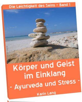 Pay for Körper und Geist im Einklang, oder Ayurveda und Stress