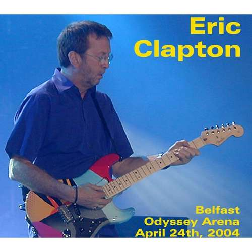 Pay for Eric Clapton - Odyssey Arena,belfast,ireland 2004