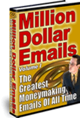 Pay for MILLION DOLLAR EMAILS!THE GREATEST MONEY MAKING EMAILS  EVER