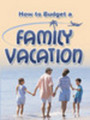 Thumbnail **New**  How to Budget a Family Vacation