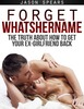 Thumbnail Forget Whatshername: How to Get Your Ex-Girlfriend Bac