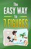 Thumbnail The Easy Way To 7 Figures