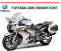 Thumbnail YAMAHA FJR1300A 2006 ONWARD BIKE REPAIR SERVICE MANUAL