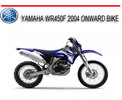 Thumbnail YAMAHA WR450F 2004 ONWARD BIKE REPAIR SERVICE MANUAL