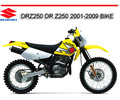 Thumbnail SUZUKI DRZ250 DR Z250 2001-2009 BIKE REPAIR SERVICE MANUAL