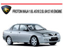Thumbnail PROTON WAJA 1.6L 4G18 2.0L 6A12 V6 ENGINE REPAIR MANUAL