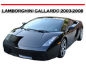Thumbnail LAMBORGHINI GALLARDO 2003-2008 SERVICE REPAIR MANUAL