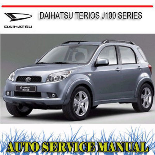 daihatsu terios j100 series repair service manual download manual rh tradebit com Daihatsu Terios 2010 Terios Daihatsu 2018