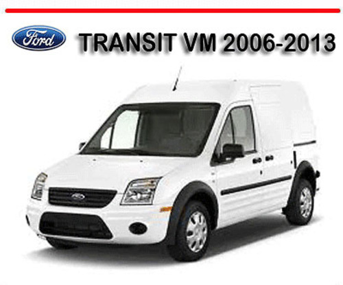 FORD TRANSIT VM 2006-2013 WORKSHOP SERVICE REPAIR MANUAL - Download...