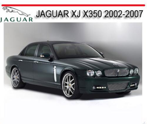 Pay for JAGUAR XJ X350 2002-2007 SERVICE REPAIR MANUAL