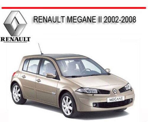 renault megane ii 2002 2008 repair service manual download manual. Black Bedroom Furniture Sets. Home Design Ideas