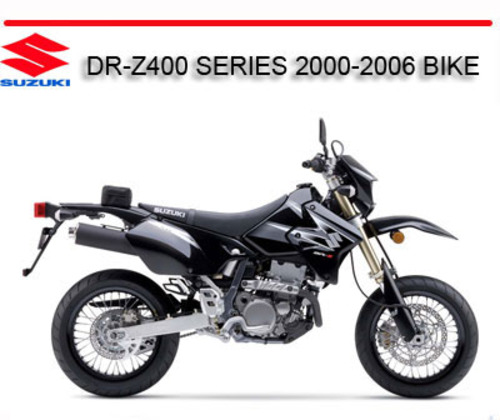Suzuki Drz400 Dr-z400 Series 2000-2006 Bike Repair Manual