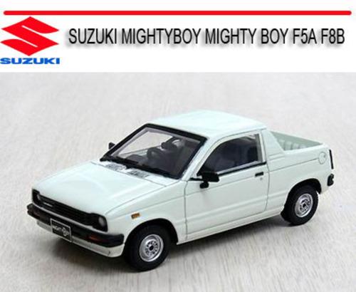 SUZUKI MIGHTYBOY MIGHTY BOY F5A F8B SERVICE REPAIR MANUAL