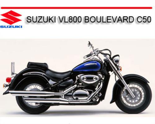 Suzuki Vl800 Boulevard C50 2001 Onward Bike Repair Manual