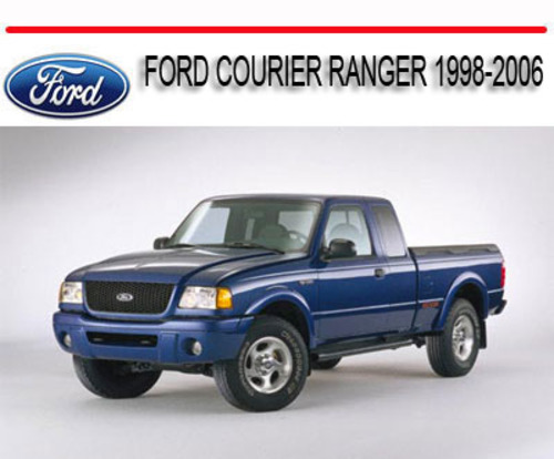 Ford Courier Ranger 1998-2006 Repair Service Manual