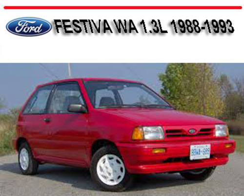 Pay for FORD FESTIVA WA 1.3L 1988-1993 SERVICE REPAIR MANUAL