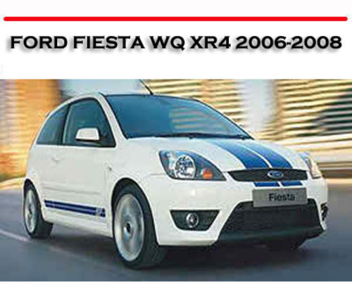 ford fiesta wq xr4 1 6l 2 0l 2006 2008 repair manual download man rh tradebit com ford fiesta 2007 repair manual pdf ford fiesta 2007 radio manual
