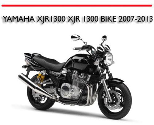 yamaha xjr1300 xjr 1300 bike 2007 2013 repair manual download man rh tradebit com 2008 yamaha xjr 1300 service manual yamaha xjr 1300 service manual