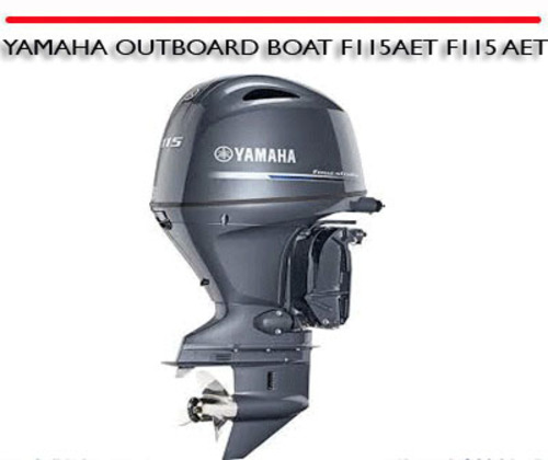 Yamaha outboard boat f115aet f115 aet repair manual for Yamaha outboard service