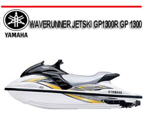 yamaha waverunner jetski gp1300r gp 1300 workshop manual download rh tradebit com yamaha jet ski owners manual yamaha jet ski workshop manual