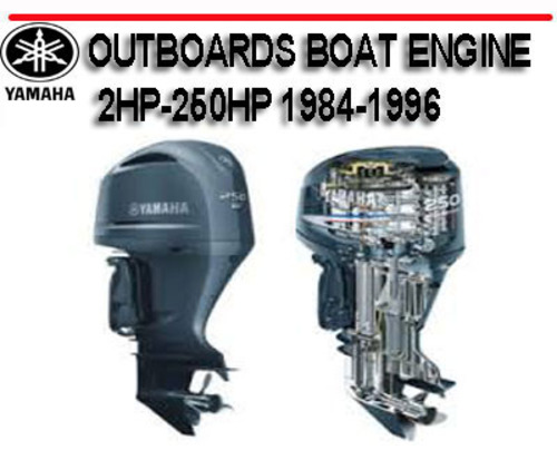 Pay for YAMAHA OUTBOARDS BOAT ENGINE 2HP-250HP 1984-1996 MANUAL