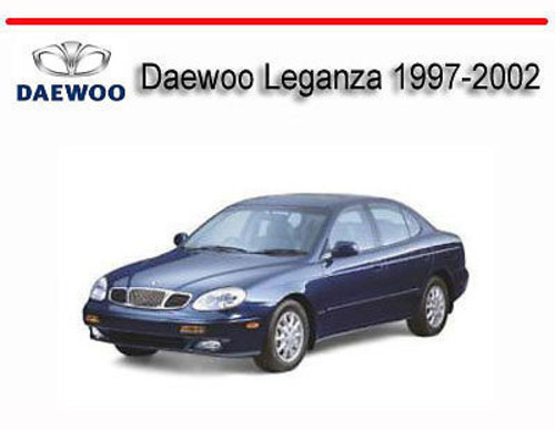 Pay for Daewoo Leganza 1997-2002 SERVICE REPAIR MANUAL