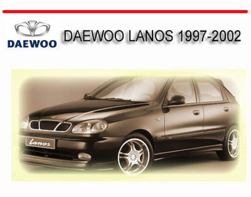 daewoo lanos 1997 2002 service repair manual download manuals am rh tradebit com 1997 Daewoo Lanos Sedan 2002 Daewoo Lanos