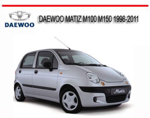 daewoo matiz m100 m150 1998-2011 repair service manual ... daewoo matiz manual