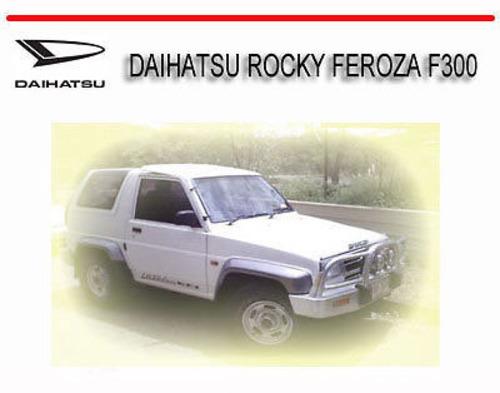 daihatsu rocky feroza f300 1987 1992 service repair manual downlo rh tradebit com daihatsu rocky f70 workshop manual daihatsu rocky workshop manual free