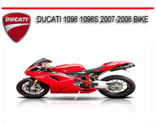 ducati 1098 1098s 2007 2008 bike repair service manual. Black Bedroom Furniture Sets. Home Design Ideas