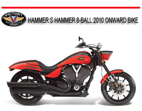 Pay for VICTORY HAMMER S HAMMER 8-BALL 2010 ONWARD BIKE MANUAL