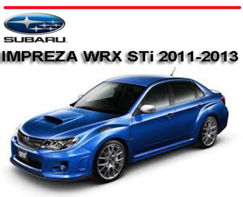 subaru impreza wrx sti 2011 2013 workshop repair manual download rh tradebit com Matix Auto Subaru WRX Matix Auto Subaru WRX