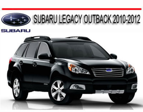 subaru legacy outback 2010 2012 repair service manual. Black Bedroom Furniture Sets. Home Design Ideas