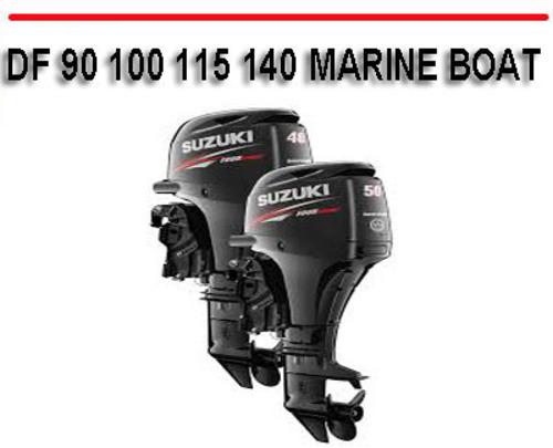 suzuki outboard df 90 100 115 140 marine boat repair manual downl rh tradebit com suzuki df 140 repair manual suzuki df 140 manual