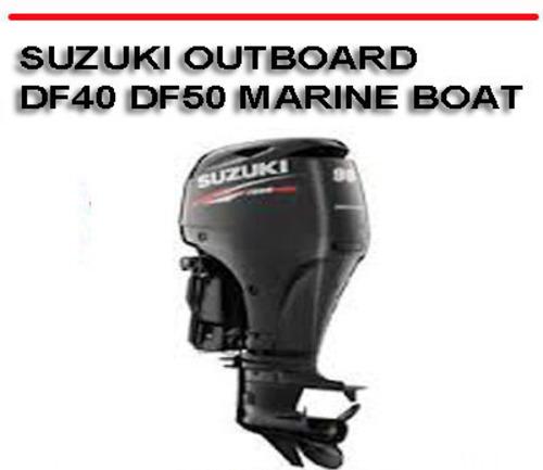 Suzuki Outboard Df40 Df50 Marine Boat Workshop Repair