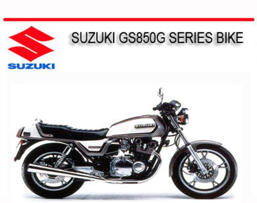 SUZUKI GS850G SERIES BIKE REPAIR SERVICE MANUAL