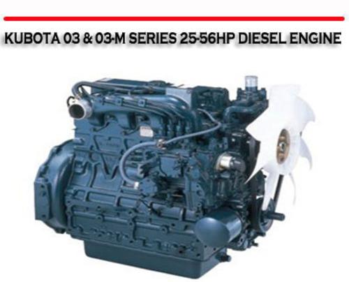 kubota 03 03 m series 25 56hp diesel engine repair manual downl rh tradebit com Kubota 3 Cylinder Diesel Engine Stop Silonoid Kubota 3 Cyl