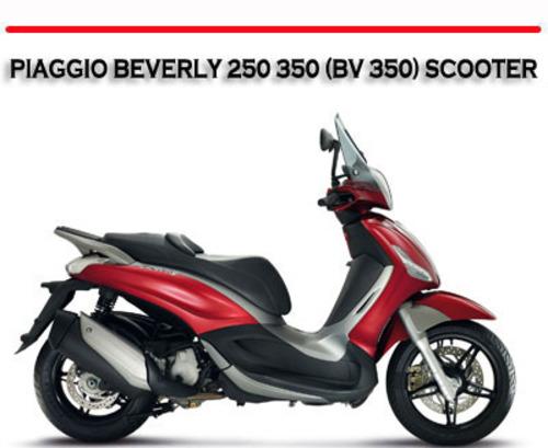 piaggio beverly 250 350 (bv 350) scooter repair manual - download m